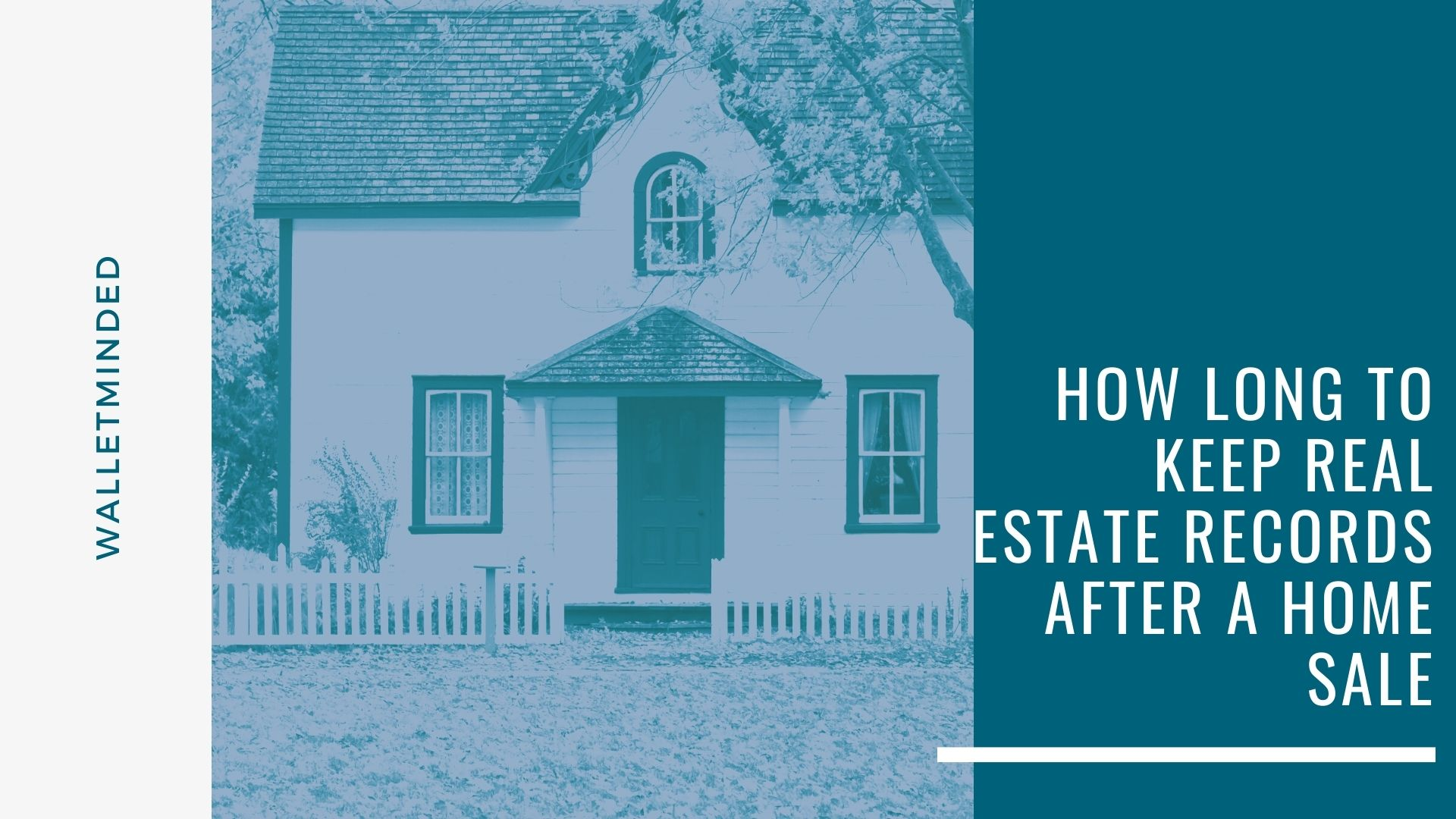 How Long to Keep Real Estate Records After a Home Sale