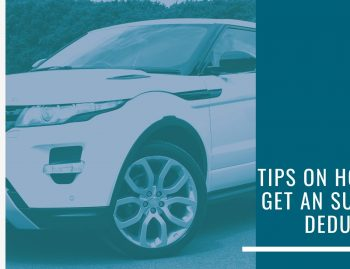Tips on How to Get an SUV Tax Deduction