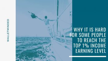 Why It Is Hard For Some People To Reach The Top 1% Income Earning Level